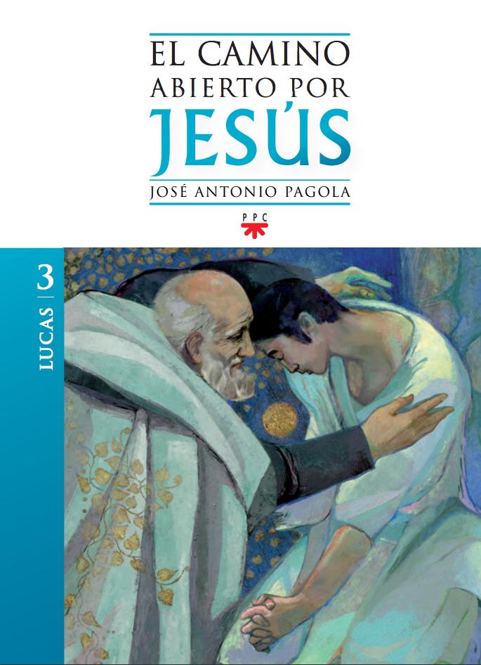 El camino abierto por Jesús 3. Lucas