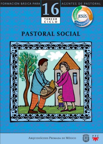 Pastoral social. Catequesis. Formación básica para agentes de pastoral
