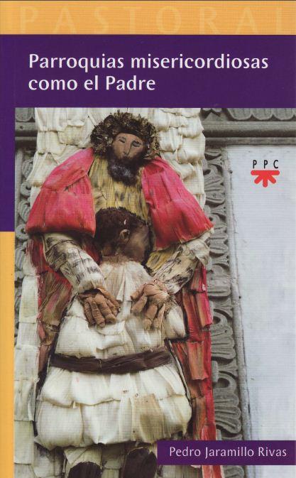 Parroquias misericordiosas como el Padre