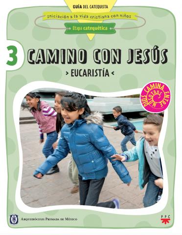 Camino con Jesús. Eucaristía. Guía del catequista