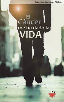 El cáncer me ha dado la vida
