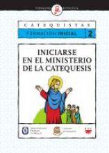 Iniciarse en el ministerio de la catequesis. Formación inicial 2