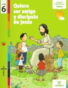 Quiero ser amigo y discípulo de Jesús, 6. Ser cristiano católico. Guía del catequista