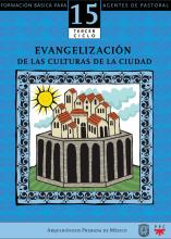 Evangelización de las culturas de la ciudad. Catequesis. Formación básica para los agentes de pastoral