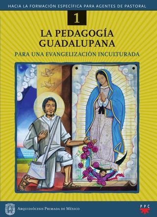 La pedagogía Guadalupana. Hacia la formación específica de agentes de pastoral