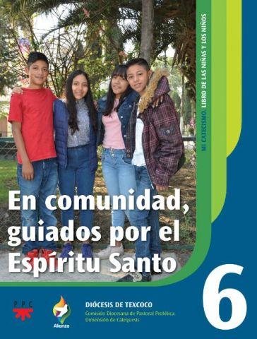 En comunidad, guiados por el Espíritu Santo 6. Alianza. Mi catequismo. Texcoco