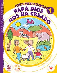 Papá Dios nos ha creado, 1. Guía del catequista.