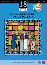 La celebración de la Iglesia. Catequesis. Formación básica para agentes de pastoral