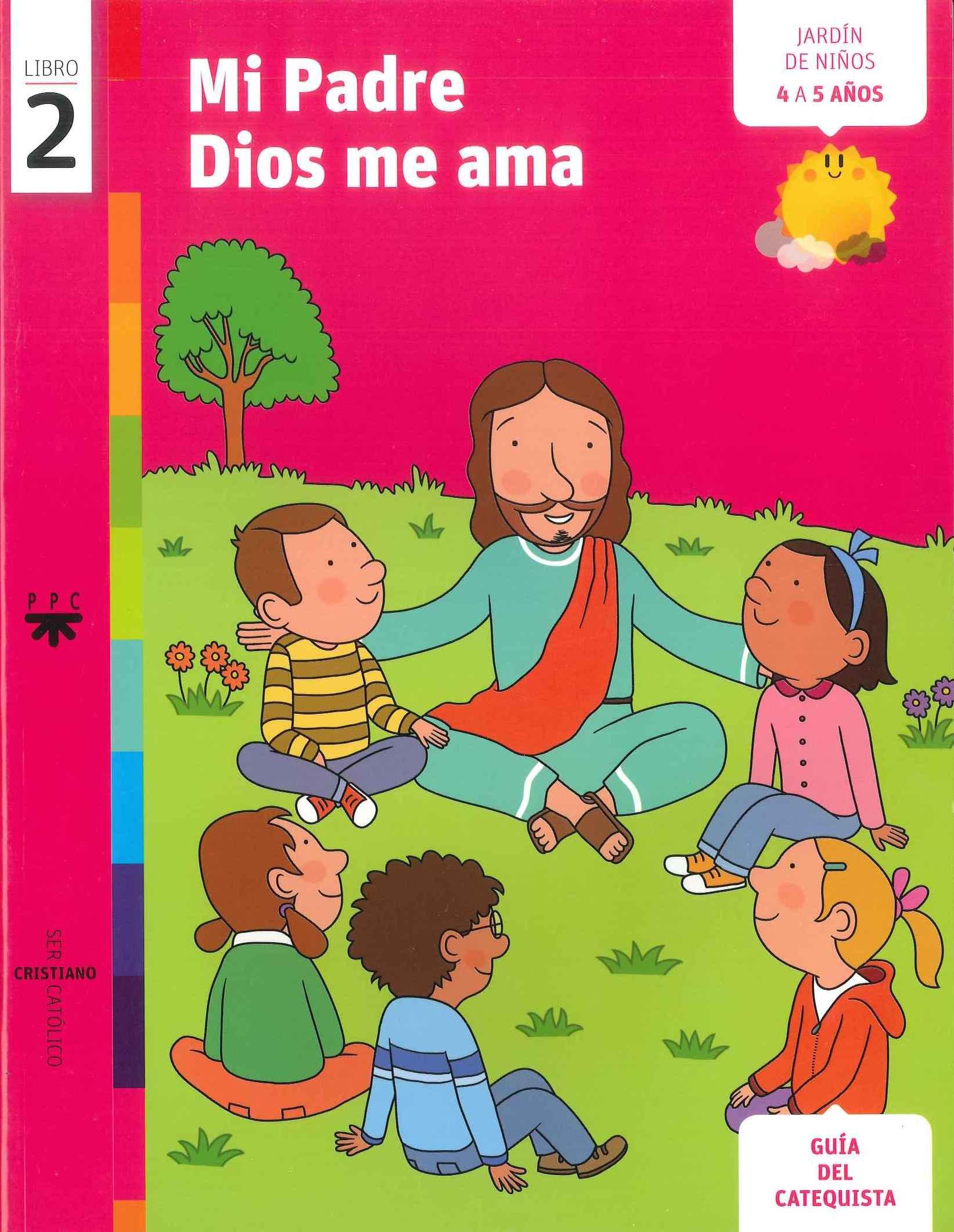 Mi padre Dios me ama, 2. Ser cristiano católico. Guía del catequista