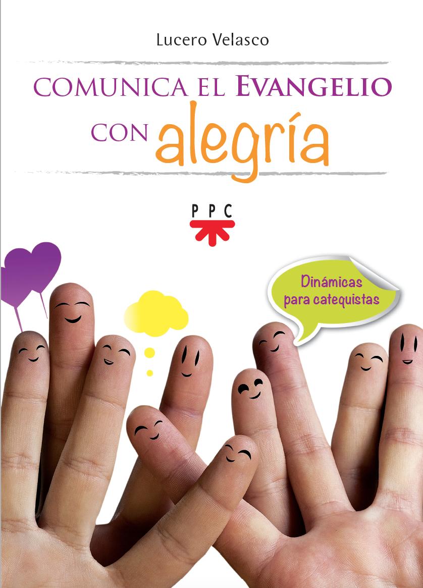 Comunica el evangelio con alegría