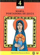 María, portadora de Jesús. Catequesis. Formación básica para agentes de pastoral