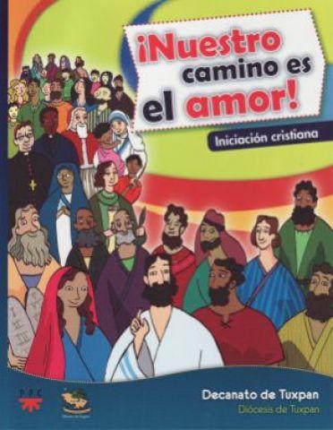¡Nuestro camino es el amor! Iniciación cristiana