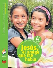 Jesús, el amigo que me habla, 4° grado. Alianza. Mi catecismo