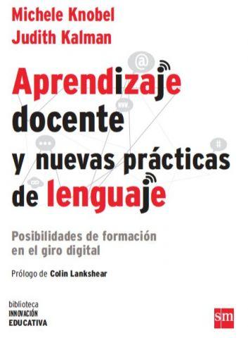 Aprendizaje docente y nuevas prácticas del lenguaje