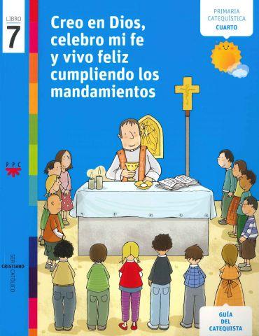 Creo en Dios, celebro mi fe y vivo feliz, 7. Ser cristiano católico. Guía del catequista
