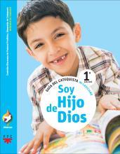 Soy hijo de Dios, 1° grado. Guía de catequista. Alianza. Mi catecismo