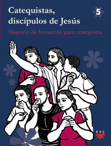 Catequistas, discípulos de Jesús 5