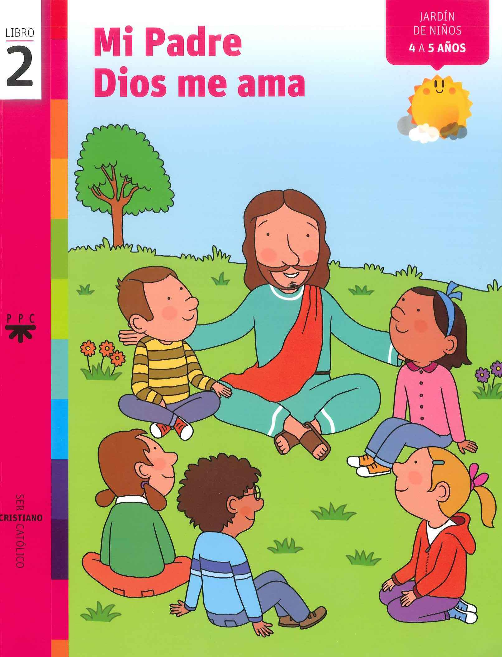 Mi Padre Dios me ama, 2. Ser cristiano católico