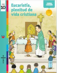 Eucaristía, plenitud de vida cristiana, 10. Ser cristiano católico