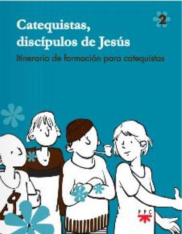 Catequistas, discípulos de Jesús 2