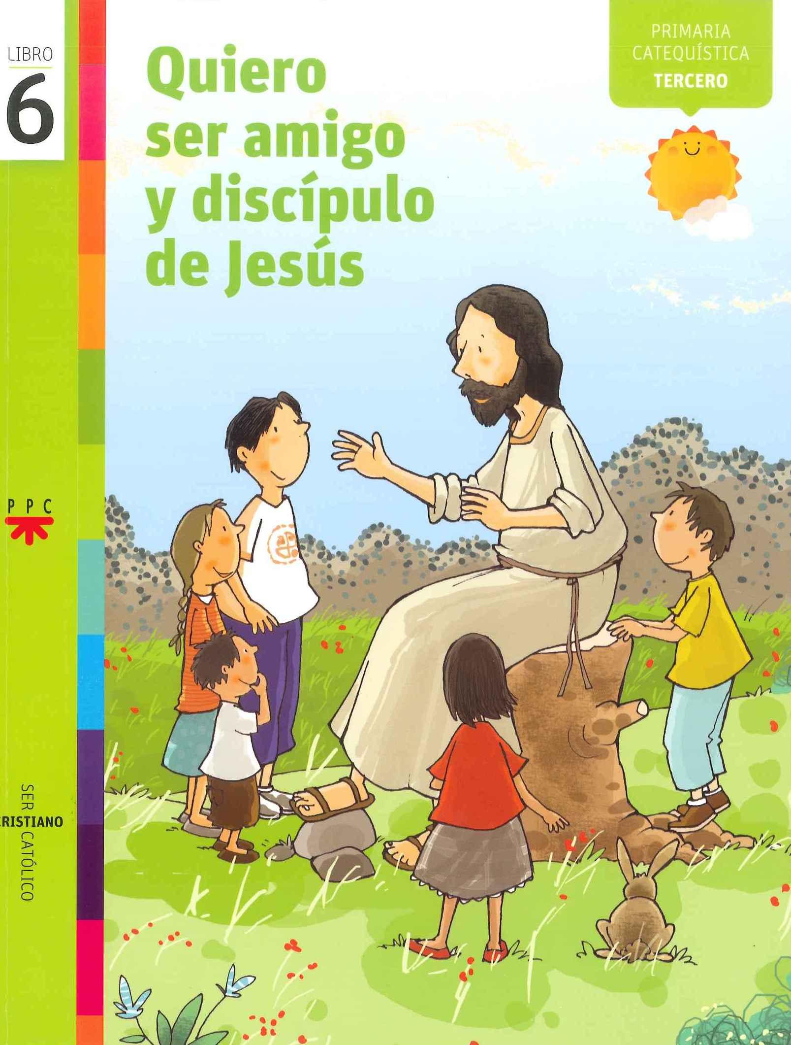 Quiero ser amigo y discípulo de Jesús, 6. Ser cristiano católico