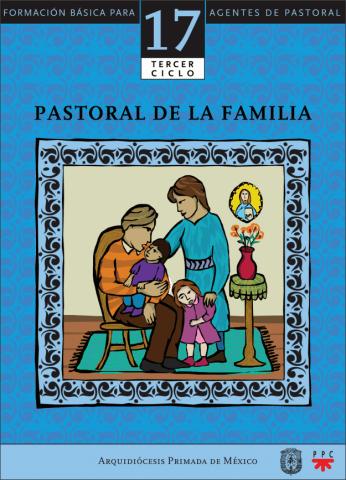 Pastoral de la familia. Catequesis. Formación básica para agentes de pastoral