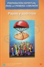 Preparación espiritual para la primera comunión. Papás y padrinos