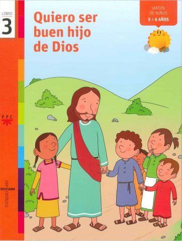 Quiero ser buen hijo de Dios, 3. Ser cristiano católico
