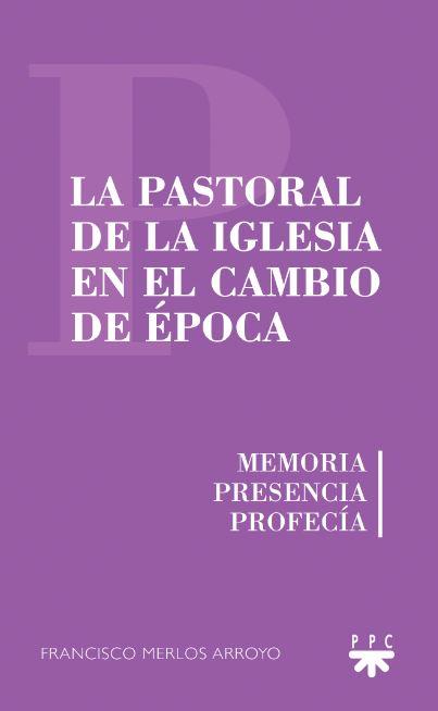 La pastoral de la Iglesia en el cambio de época