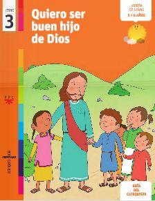 Quiero ser buen hijo de Dios, 3. Ser cristiano católico. Guía del catequista