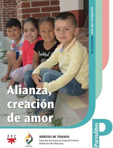 Alianza, creación de amor. Mi catecismo. Guía del catequista