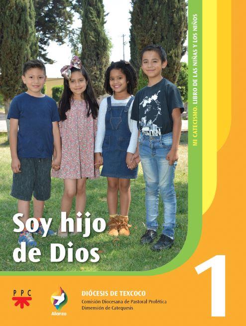 Soy hijo de Dios 1. Alianza. Mi catecismo. Edición Texcoco