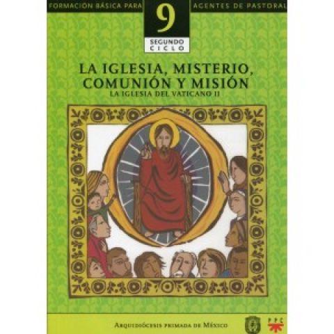 La Iglesia, misterio, comunión y misión. Catequesis. Formación básica para agentes de pastoral